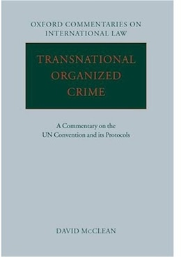 Book Transnational Organized Crime: A Commentary on the UN Convention and its Protocols by David McClean