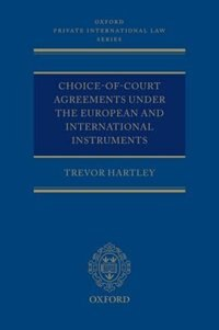 Book Choice-of-court Agreements under the European Instruments and the Hague Convention: The Revised… by Trevor Hartley