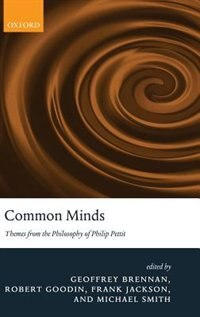 Book Common Minds: Themes from the Philosophy of Philip Pettit by Geoffrey Brennan