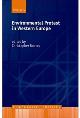 Book Environmental Protest in Western Europe by Christopher Rootes