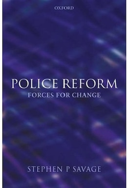 Book Police Reform: Forces for Change: Forces for Change by Steve Savage