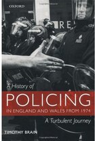 A History of Policing in England and Wales from 1974: A Turbulent Journey