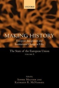 Book Making History: European Integration and Institutional Change at Fifty by Kathleen R