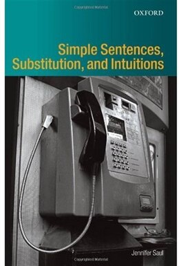 Book Simple Sentences, Substitution, and Intuitions by Jennifer M. Saul