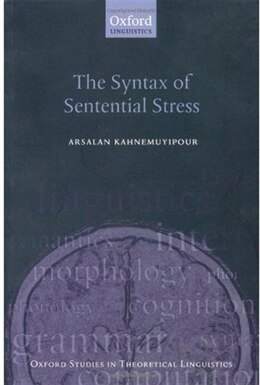 Book The Syntax of Sentential Stress by Arsalan Kahnemuyipour