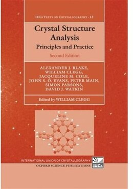 Book Crystal Structure Analysis: Principles and Practice by Alexander J. Blake