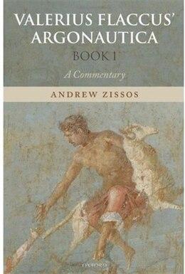 Book Valerius Flaccus Argonautica, Book 1: A Commentary by Andrew Zissos