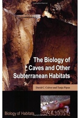 Book The Biology of Caves and Other Subterranean Habitats by David C. Culver
