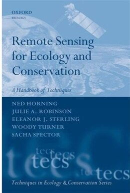 Book Remote Sensing for Ecology and Conservation: A Handbook of Techniques by Ned Horning