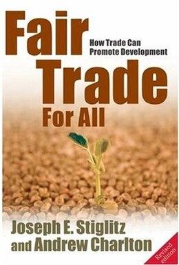 Book Fair Trade For All: How Trade Can Promote Development by Joseph E. Stiglitz
