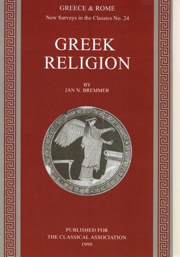 Book Greek Religion: New Surveys in the Classics Number 24 by Jan N. Bremmer