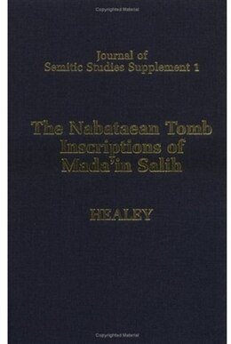 Book The Nabataean Tomb Inscriptions of Madain Salih by John F. Healey