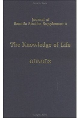 Book The Knowledge of Life: The Origins and Early History of the Mandaeans and their Relations to the… by Sinasi Gunduz