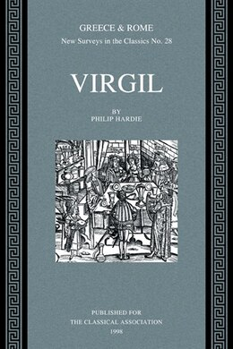 Book Virgil: Greece and Rome New Surveys in the Classics No. 28 by Philip Hardie