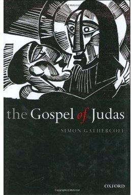 Book The Gospel of Judas: Rewriting Early Christianity by Simon Gathercole