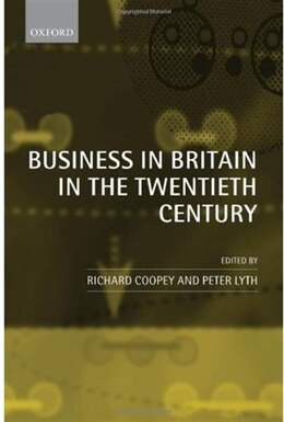 Book Business in Britain in the Twentieth Century: Decline and Renaissance? by Richard Coopey