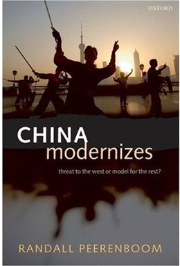 Book China Modernizes: Threat to the West or Model for the Rest? by Randall Peerenboom