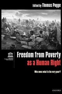 Book Freedom From Poverty As A Human Right: Who Owes What To The Very Poor? by Thomas Pogge