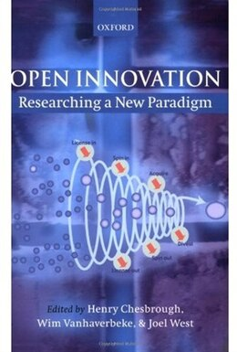 Book Open Innovation: Researching a New Paradigm by Henry Chesbrough