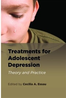 Book Treatments for Adolescent Depression: Theory and Practice by Cecilia Essau