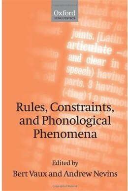Book Rules, Constraints, and Phonological Phenomena by Bert Vaux