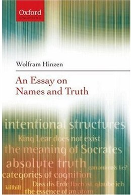Book An Essay on Names and Truth by Wolfram Hinzen