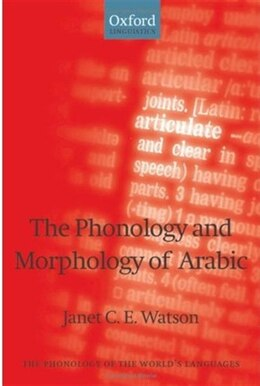 Book The Phonology and Morphology of Arabic by Janet C. E. Watson