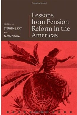 Book Lessons From Pension Reform In The Americas by Stephen J. Kay