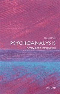 Book Psychoanalysis: A Very Short Introduction by Daniel Pick