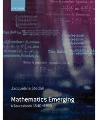 Mathematics Emerging: A Sourcebook 1540 - 1900