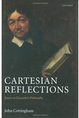 Book Cartesian Reflections: Essays on Descartess Philosophy by John Cottingham