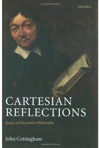Cartesian Reflections: Essays on Descartess Philosophy