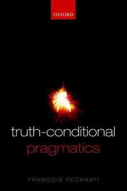 Book Truth-Conditional Pragmatics by Francois Recanati