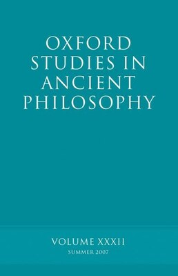 Book Oxford Studies in Ancient Philosophy XXXII: Summer 2007 by David Sedley