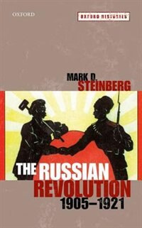 Book The Russian Revolution, 1905-1921 by Mark D. Steinberg