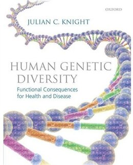 Book Human Genetic Diversity: Functional Consequences for Health and Disease by Julian C. Knight