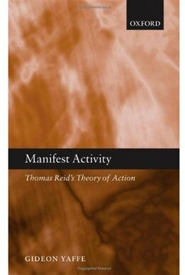 Book Manifest Activity: Thomas Reids Theory of Action by Gideon Yaffe