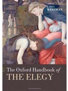 Book The Oxford Handbook of the Elegy by Karen Weisman