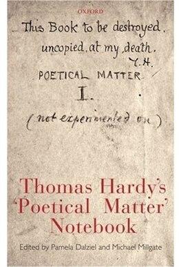 Book Thomas Hardys Poetical Matter Notebook by Pamela Dalziel