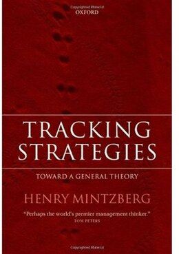 Book Tracking Strategies: Towards a General Theory of Strategy Formation by Henry Mintzberg