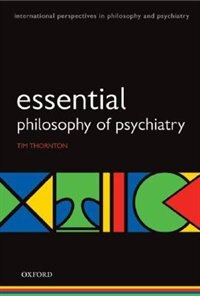 Book Essential Philosophy of Psychiatry by Tim Thornton