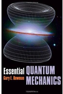 Book Essential Quantum Mechanics by Gary Bowman
