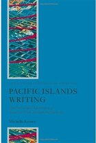 Pacific Islands Writing: The Postcolonial Literatures of Aotearoa/New Zealand and Oceania