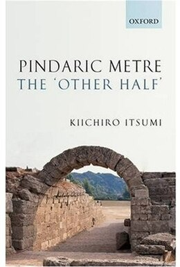 Book Pindaric Metre: The `Other Half by Kiichiro Itsumi