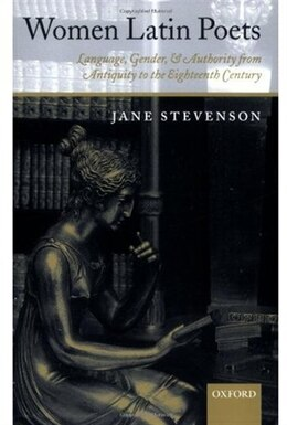 Book Women Latin Poets: Language, Gender, and Authority from Antiquity to the Eighteenth Century by Jane Stevenson