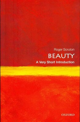 Book Beauty: A Very Short Introduction by Roger Scruton