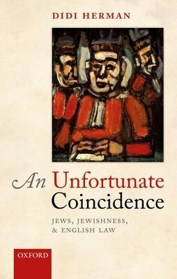 Book An Unfortunate Coincidence: Jews, Jewishness, and English Law by Didi Herman