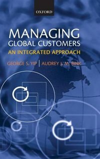 Book Managing Global Customers: An Integrated Approach by George S. Yip