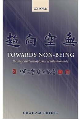 Book Towards Non-Being: The Logic and Metaphysics of Intentionality by Graham Priest