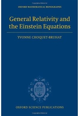 Book General Relativity and the Einstein Equations by Yvonne Choquet-bruhat